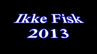 Ikke Fisk 2013 osa 3 TRAVEL_VIDEO