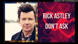 Rick Astley - Don't Ask