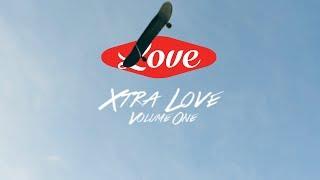 Xtra Love -  Volume One
