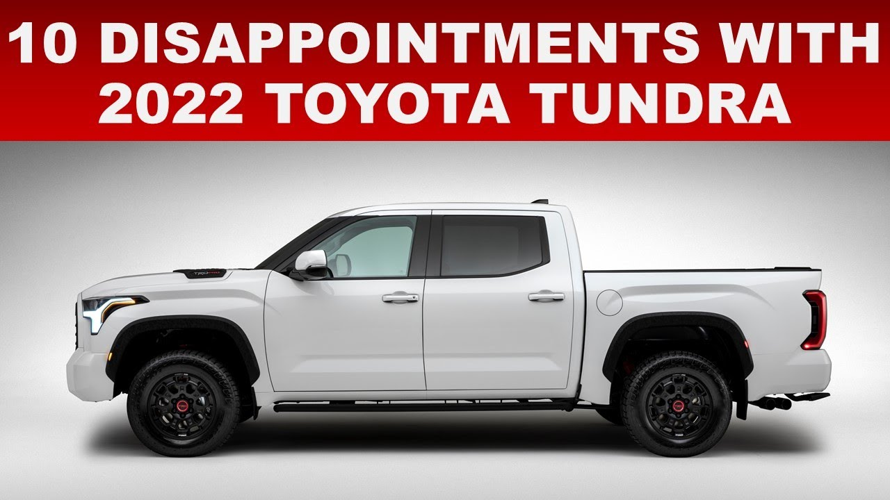 10 DISAPPOINTMENTS WITH THE 2022 TOYOTA TUNDRA