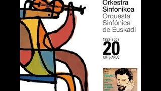 Euskadiko Orkestra Sinfonikoa - Sounds of the Basque Country / Maurice Ravel: Alborada del Gracioso