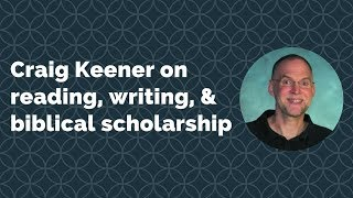 An interview with Craig Keener on biblical scholarship