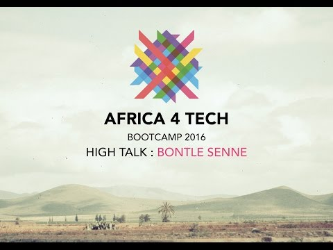 Africa 4 Tech Bootcamp 2016 - HIGH TALK by Bontle Senne