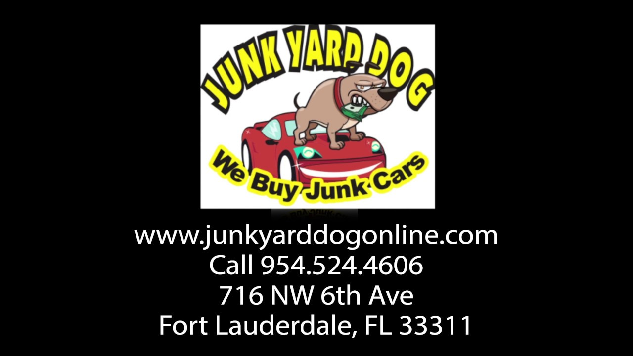Cash for Cars in Fort Lauderdale, FL | Junkyard Dog - YouTube