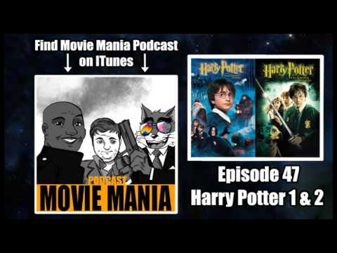 Movie Mania Podcast 47 - Harry Potter 1 and 2