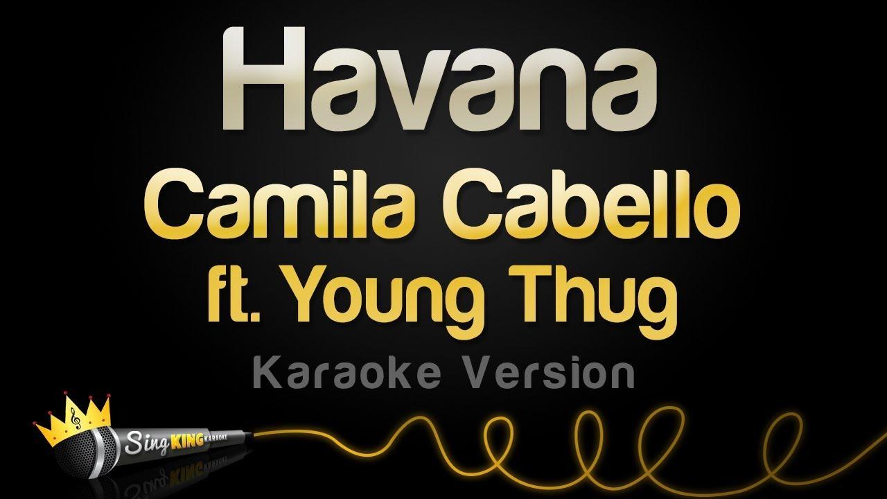 Camila Cabello ft  Young Thug - Havana (Karaoke Version)