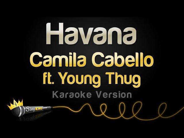 Download Camila Cabello Ft Young Thug Havana Karaoke Version Mp3 Mp4 2020 Download