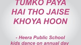 Tumko Paya hai tho jaise khoya hoon,Om shanti Om - Heera Public School kids dance on annual day