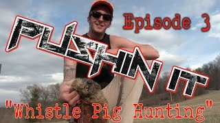 """Pushin It"" Episode 3 ""Whistle Pig Hunting"""