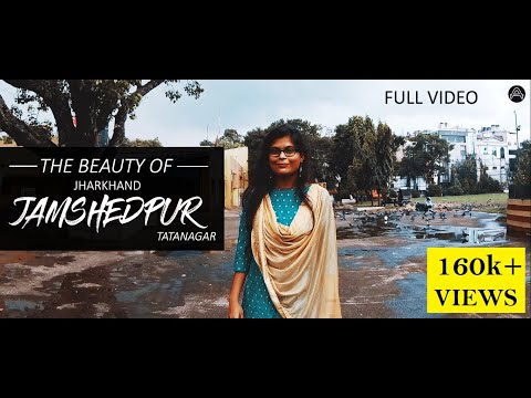 The beauty of Jamshedpur, Jharkhand (Tatanagar) | Full video | A Travel type video