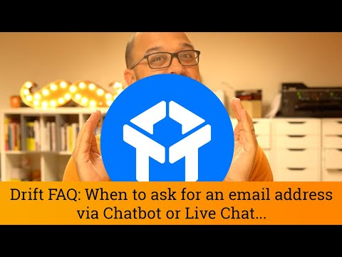 Drift FAQ: Chatbots and Live Chat - When to ask for an email address
