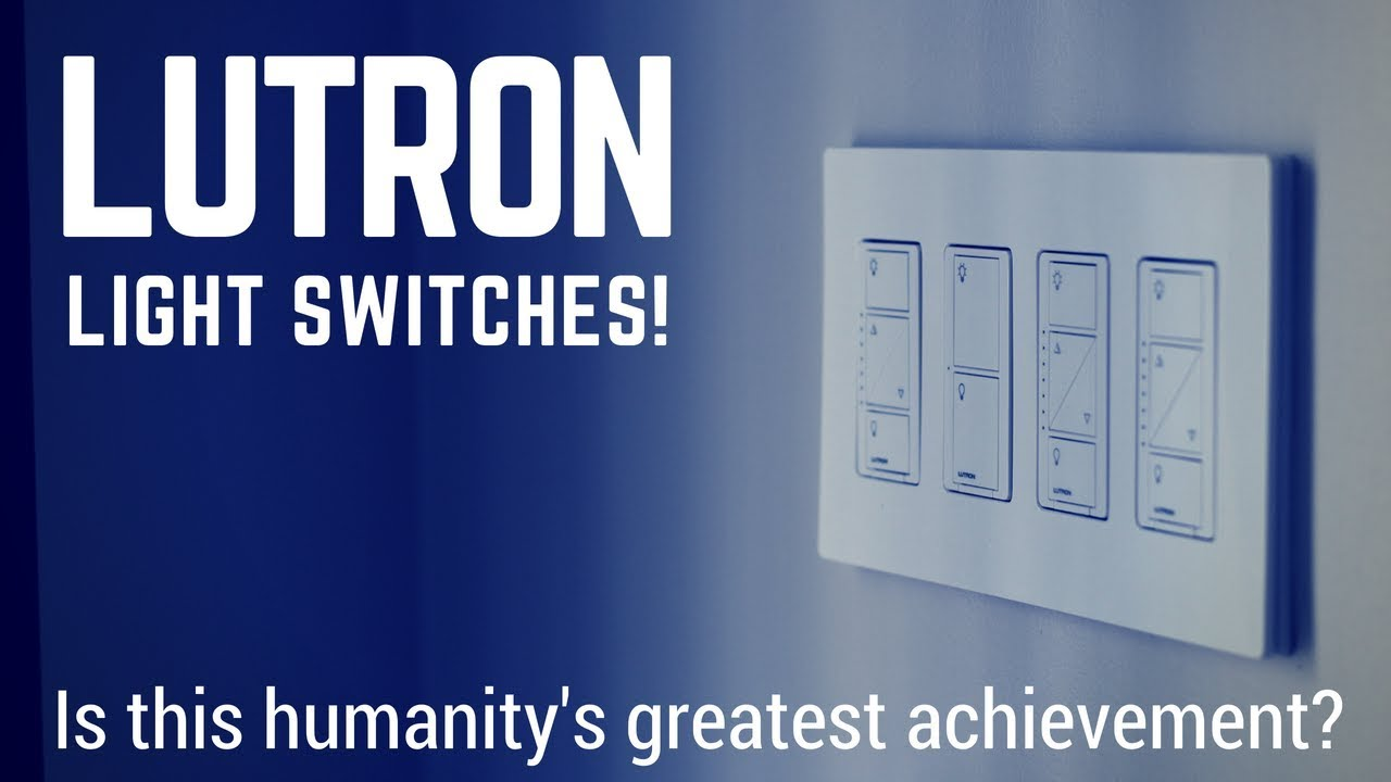 Lutron Caseta Light Switches - Is This Humanity's Greatest Achievement?