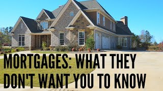 What Mortgage Companies Don't Want You To Know About Mortgages