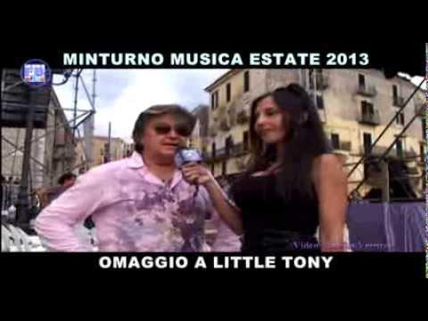 MINTURNO MUSICA ESTATE 2013 OMAGGIO A LITTLE TONY - 24MILA BACI - BOBBY SOLO -VIDEO A. VERRICO