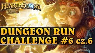 DUNGEON RUN CHALLENGE #6 cz. 6 - Hearthstone Dungeon Run