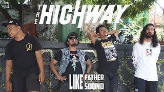The Highway Live Ditempat Nongkrong   Like Father, Like Sound