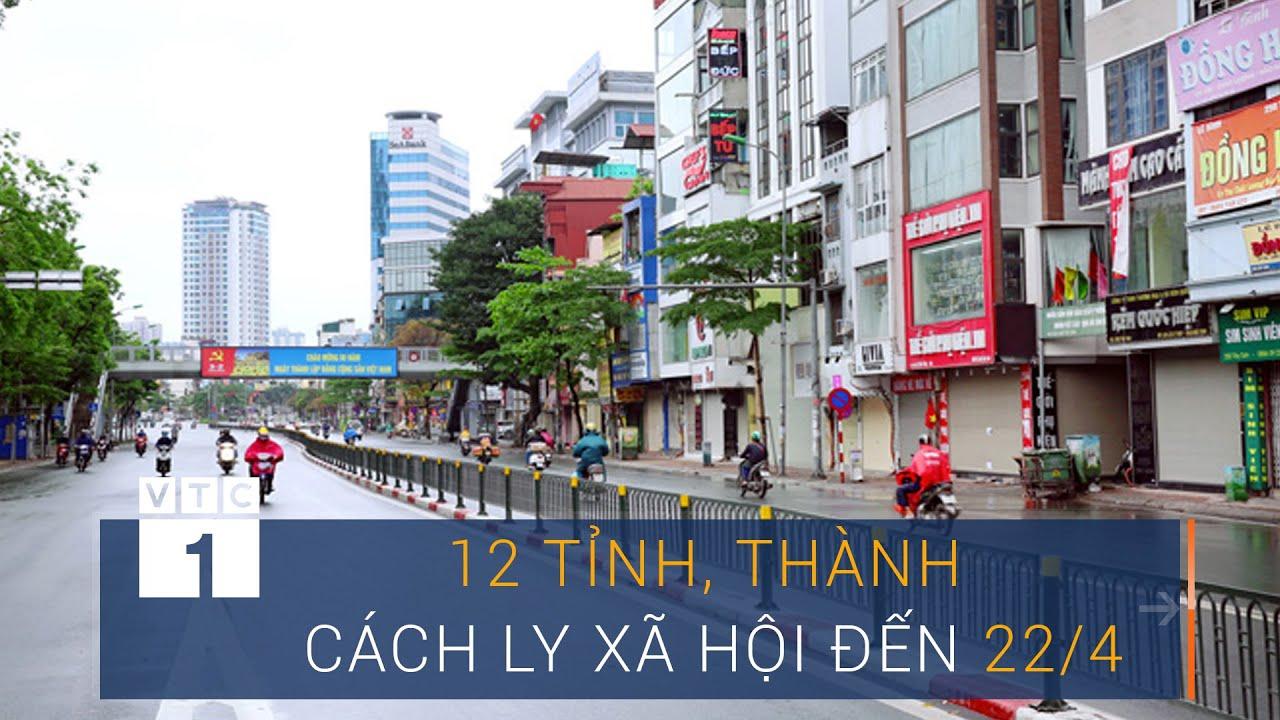 TPHCM, Hà Nội cùng 10 tỉnh thành cách ly xã hội đến 22/4 | VTC1