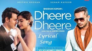 Dheere Dheere Se-Yo Yo Honey Singh Full Lyrical Song | Hrithik Roshan | Sonam Kapoor