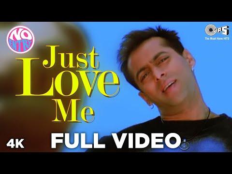 Just Love Me Full Song Video - No Entry | Salman Khan | Sonu Nigam, Anu Malik
