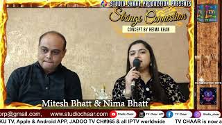 "STUDIO CHAAR PRODUCTION PRESENTS ""STRINGS CONNECTION WITH MITESH BHATT & NIMA BHATT""ONLY ON TV CHAAR"