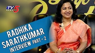 actress-radhika-sarathkumar-exclusive-interview-life-is-beautiful-part2-tv5-news