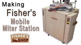 Shop Work: Making Fisher's Mobile Miter Station