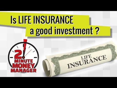 2-Minute Money Manager: Is Life Insurance a Good Investment?