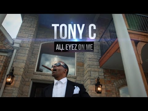 Tony C-All Eyez On Me-Official Video