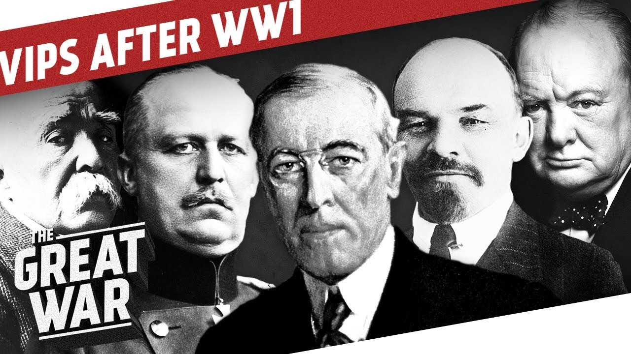 WW1 World Leaders & Generals After The War I THE GREAT WAR Epilogue