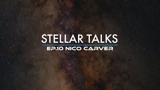 StellarTalks Ep.10 w/ Nico Carver