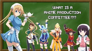 What is a Anime Production Committee?!?