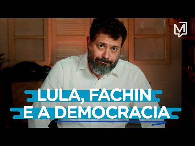 Lula, Fachin e o drama da democracia I Ponto de Partida