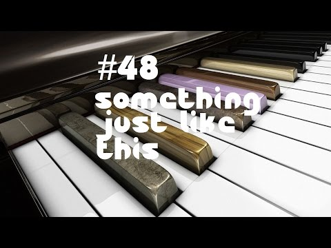 #48 something just like this (The Chainsmokers & Coldplay) [PianoCover] | TRiS