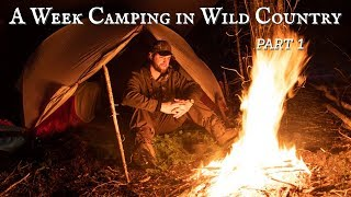 A Week Camping in Wild Country: STORM WARNING - Part 1