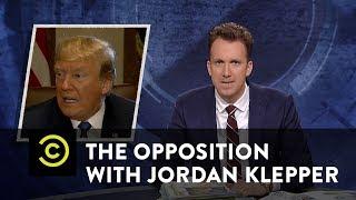 The Opposition w/ JordanKlepper- Shining the Light on Trump's Best Intentions