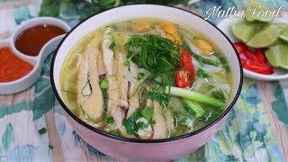 Cách nấu phở gà ngon đúng vị, nước dùng trong, thơm béo, đậm đà || Natha Food