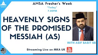 AMSA Freshers Week: Heavenly Signs Of The Promised Messiah (as)