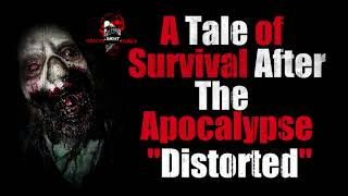 """A Tale of Survival After The Apocalypse Distorted"" Original Creepy Story - Creepypasta"