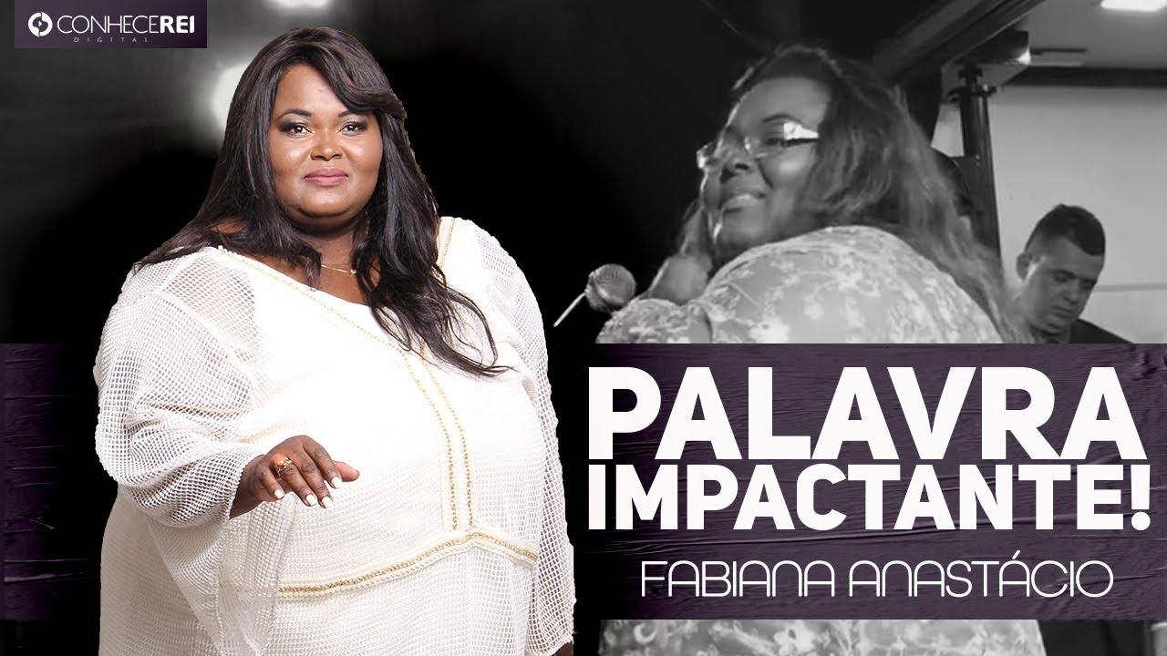 Fabiana Anastácio | Palavra impactante!