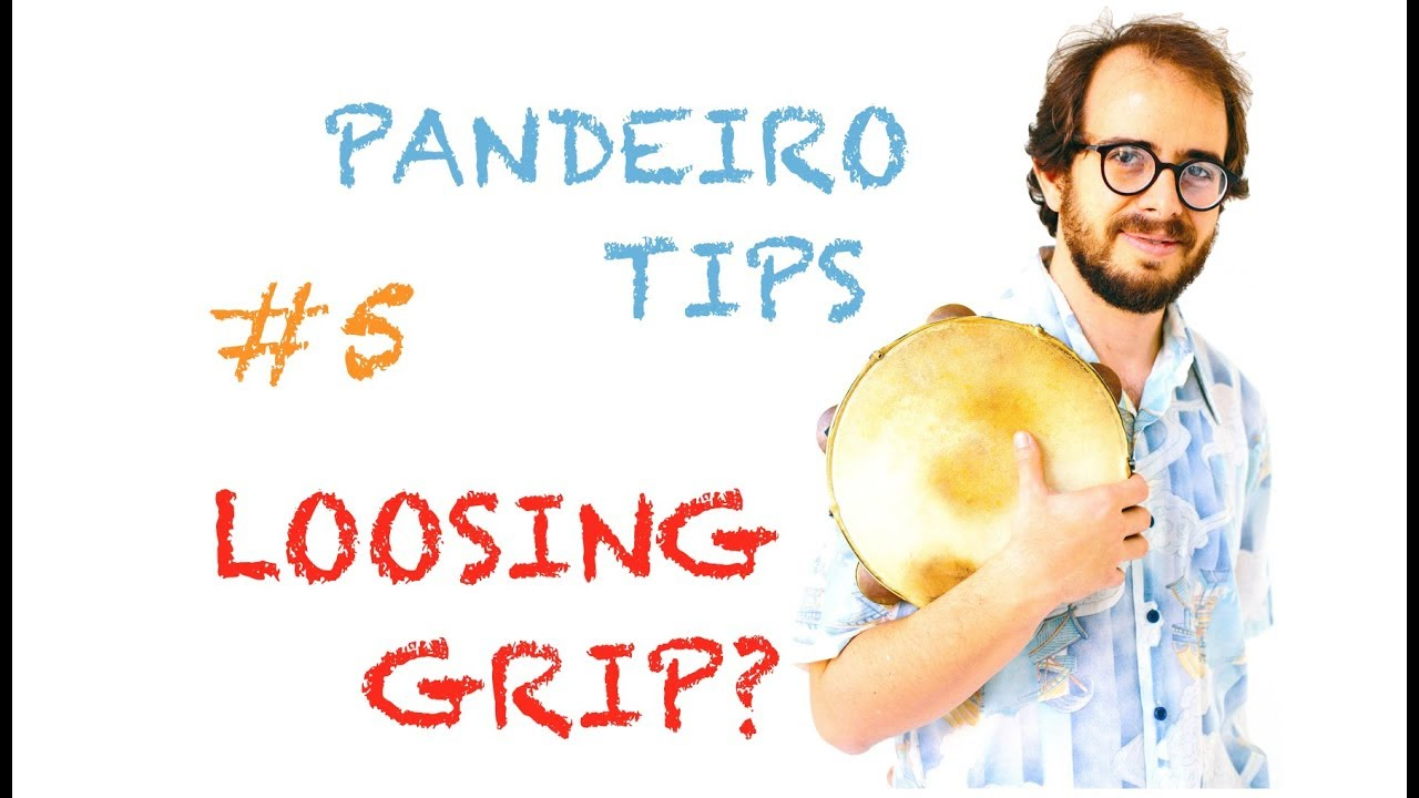 Pandeiro Tips by Krakowski #5 - Loosing the grip? (in English)