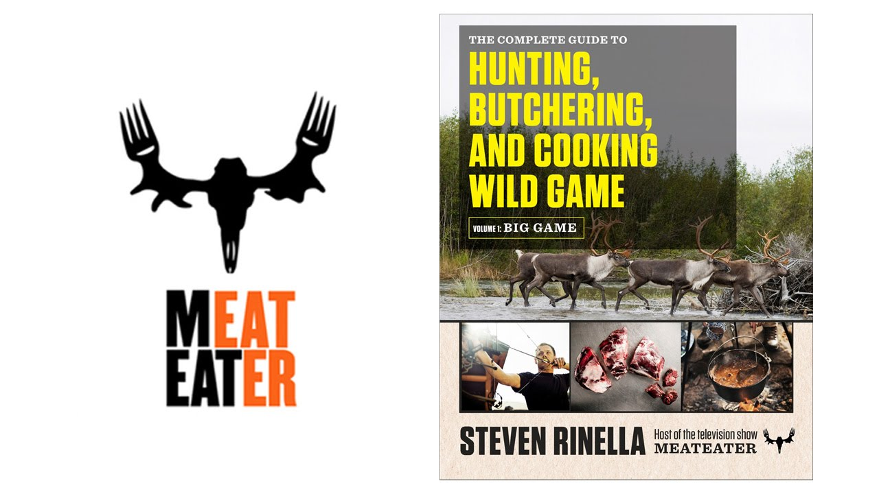 The Complete Guide To Hunting Butchering And Cooking Wild Game Volume Big Game Youtube