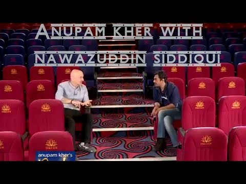 Anupam Kher's People With Nawazuddin Siddiqui  | Exclusive Interview