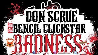 Don Scrue Ft. Bencil Clickstar - Badness - January 2019