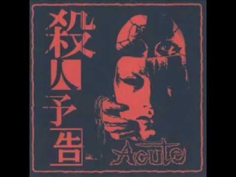 ACUTE - JAPANESE HARDCORE PUNK