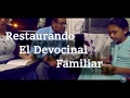 RESTAURANDO EL CULTO FAMILIAR, (MMM CIUDAD PORFÍA)