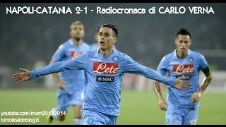 NAPOLI-CATANIA 2-1 - Radiocronaca di Carlo Verna (2/11/2013) da Radiouno RAI
