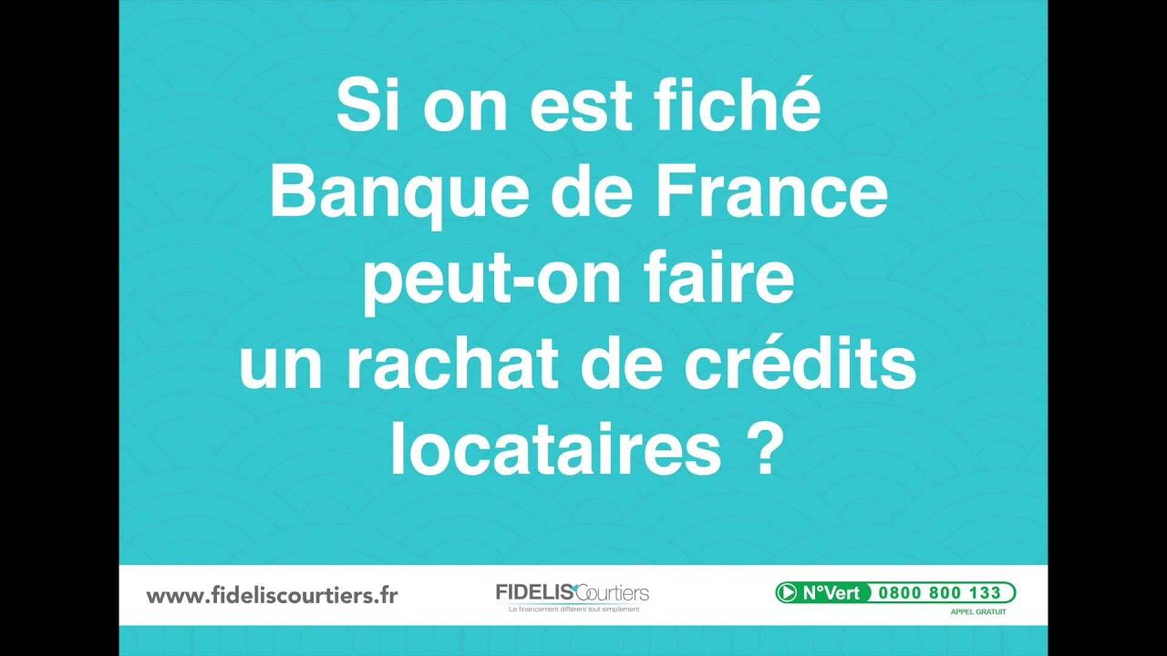 Si On Est Fiche Banque De France Peut On Faire Un Rachat De Credits
