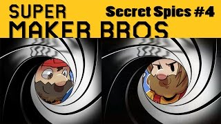 Super Maker Bros. - Secret Spies #4