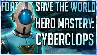 FORTNITE STW: HOW TO PLAY CYBERCLOPS | BEST LOADOUTS FOR CYBERCLOPS | HERO MASTERY!