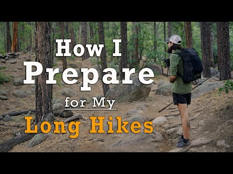 How I Prepare for My Long Hikes